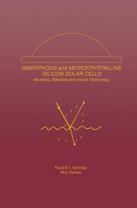 Amorphous and Microcrystalline Silicon Solar Cells: Modeling, Ma