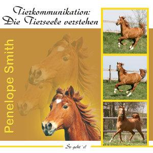 Tierkommunikation: Die Tierseele verstehen. Audio-CD