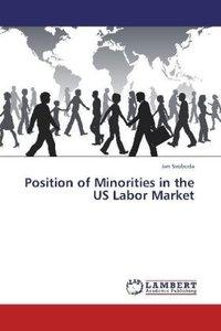Position of Minorities in the US Labor Market