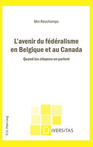 L'avenir du fédéralisme en Belgique et au Canada