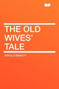 The Old Wives\' Tale
