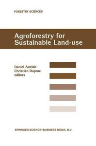 Agroforestry for Sustainable Land-Use Fundamental Research and M