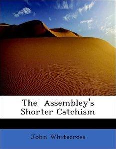The Assembley's Shorter Catchism