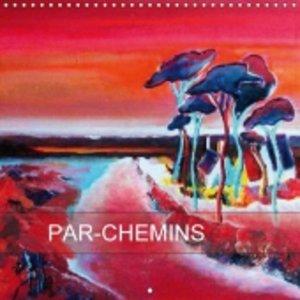 PAR-CHEMINS (Calendrier mural 2015 300 × 300 mm Square)