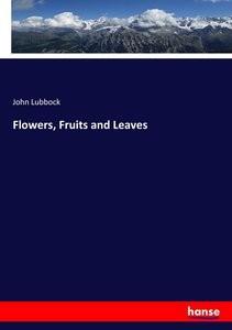 Flowers, Fruits and Leaves