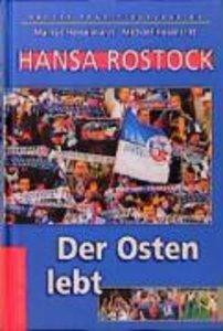 Hansa Rostock. Der Osten lebt