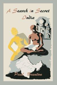 A Search in Secret India