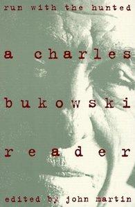 Run With the Hunted (Bukowski Reader)