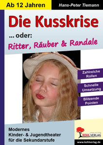 Die Kusskrise ... oder: Ritter, Räuber & Randale