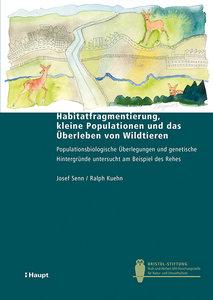 Habitatfragmentierung, kleine Populationen und das Überleben von