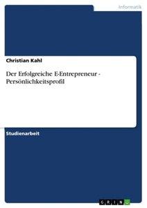 Der Erfolgreiche E-Entrepreneur - Persönlichkeitsprofil
