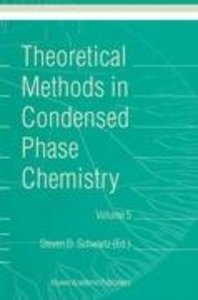 Theoretical Methods in Condensed Phase Chemistry