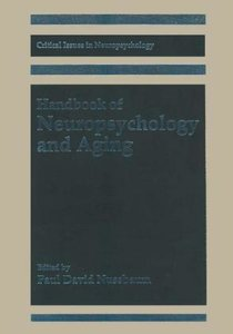 Handbook of Neuropsychology and Aging