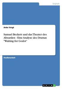 Samuel Beckett und das Theater des Absurden - Eine Analyse des D