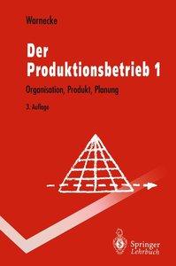 Der Produktionsbetrieb