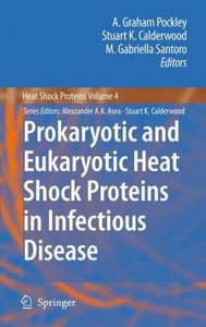 Prokaryotic and Eukaryotic Heat Shock Proteins in Infectious Dis