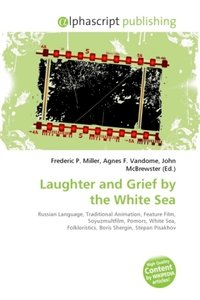 Laughter and Grief by the White Sea