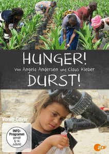 Hunger! Durst!