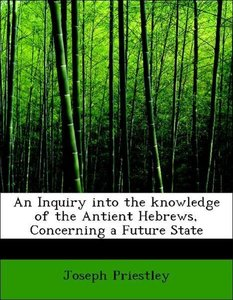An Inquiry into the knowledge of the Antient Hebrews, Concerning