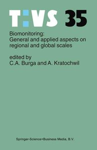 Biomonitoring: General and Applied Aspects on Regional and Globa