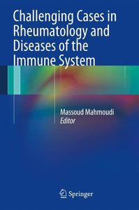 Challenging Cases in Rheumatology and Diseases of the Immune Sys