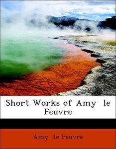 Short Works of Amy le Feuvre