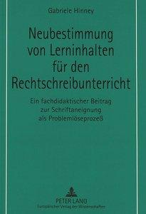 Neubestimmung von Lerninhalten für den Rechtschreibunterricht