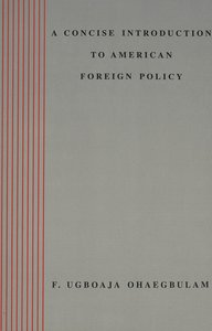 A Concise Introduction to American Foreign Policy