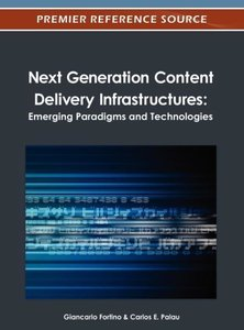 Next Generation Content Delivery Infrastructures: Emerging Parad