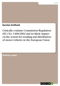 Critically evaluate Commission Regulation (EC) No. 1400/2002 and