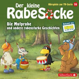 Der kleine Rabe Socke - Die Mutprobe und andere rabenstarke Gesc