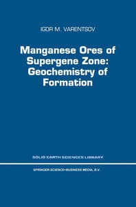 Manganese Ores of Supergene Zone: Geochemistry of Formation