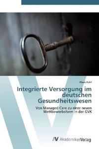 Integrierte Versorgung im deutschen Gesundheitswesen