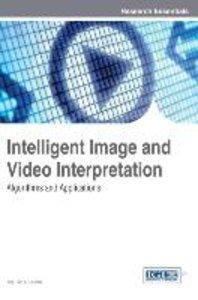 Intelligent Image and Video Interpretation: Algorithms and Appli