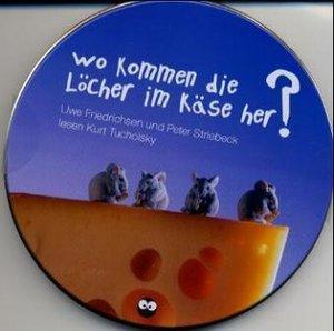 Wo kommen die Löcher im Käse her. CD