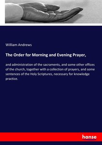The Order for Morning and Evening Prayer,
