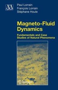 Magneto-Fluid Dynamics