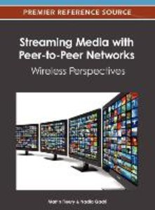 Streaming Media with Peer-To-Peer Networks: Wireless Perspective