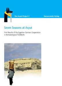 Seven Seasons at Asyut First Results of the Egyptian-German Coop