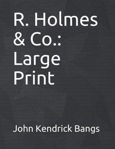R. Holmes & Co.: Large Print