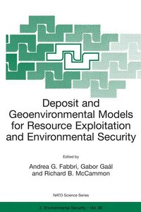 Deposit and Geoenvironmental Models for Resource Exploitation an