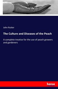 The Culture and Diseases of the Peach