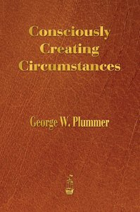 Consciously Creating Circumstances