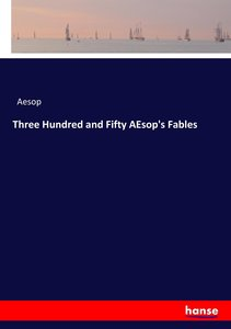 Three Hundred and Fifty AEsop\'s Fables