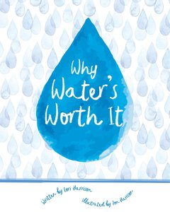 Why Water\'s Worth It