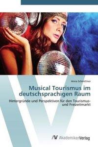 Musical Tourismus im deutschsprachigen Raum