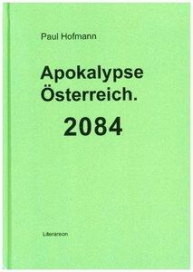 Apokalypse Österreich. 2084
