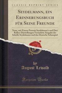 Seydelmann, ein Erinnerungsbuch für Seine Freunde