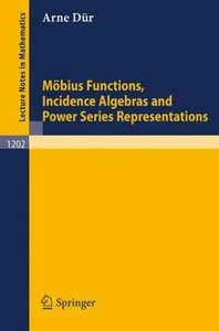 Möbius Functions, Incidence Algebras and Power Series Representa