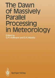 The Dawn of Massively Parallel Processing in Meteorology
